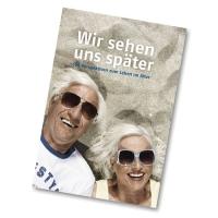 Cover: Wir sehen uns später - 100 Perspektiven zum Leben im Alter