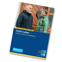 Sicher leben | Ratgeber für Ältere und Junggebliebebe - Die 56-seitige Broschüre informiert über Kriminalitätsformen, denen ältere Menschen in besonderer Weise ausgesetzt sind, und gibt Tipps zum wirksamen Schutz vor solchen Straftaten.