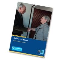 Sicher zu Hause | Ratgeber für Seniorinnen und Senioren - Die 20-seitige Broschüre informiert über Kriminalitätsformen, denen Menschen im fortgeschrittenen Alter und bei eingeschränkter Mobilität besonders ausgesetzt sind.