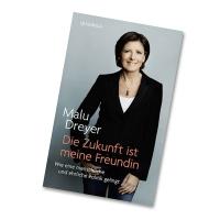 Cover: Die Zukunft ist meine Freundin - Malu Dreyer und Hajo Schumacher - Quadriga Verlag