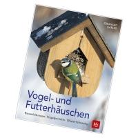 Das Buch »Vogel- und Futterhäuschen« erscheint in einer überarbeiteten Neuauflage. Eberhard Gabler gibt darin Anleitungen, wie man für jede Vogelart passende Häuschen selber bauen kann | Foto: BLV